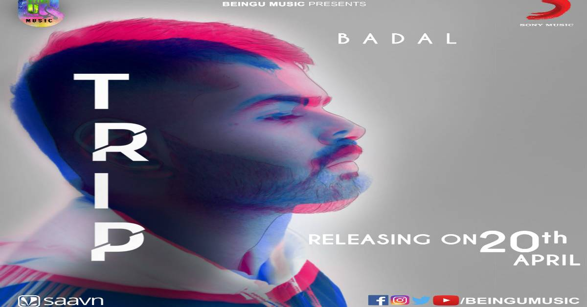Punjabi Music Star Badal's New Song TRIP's Teaser Out Now!