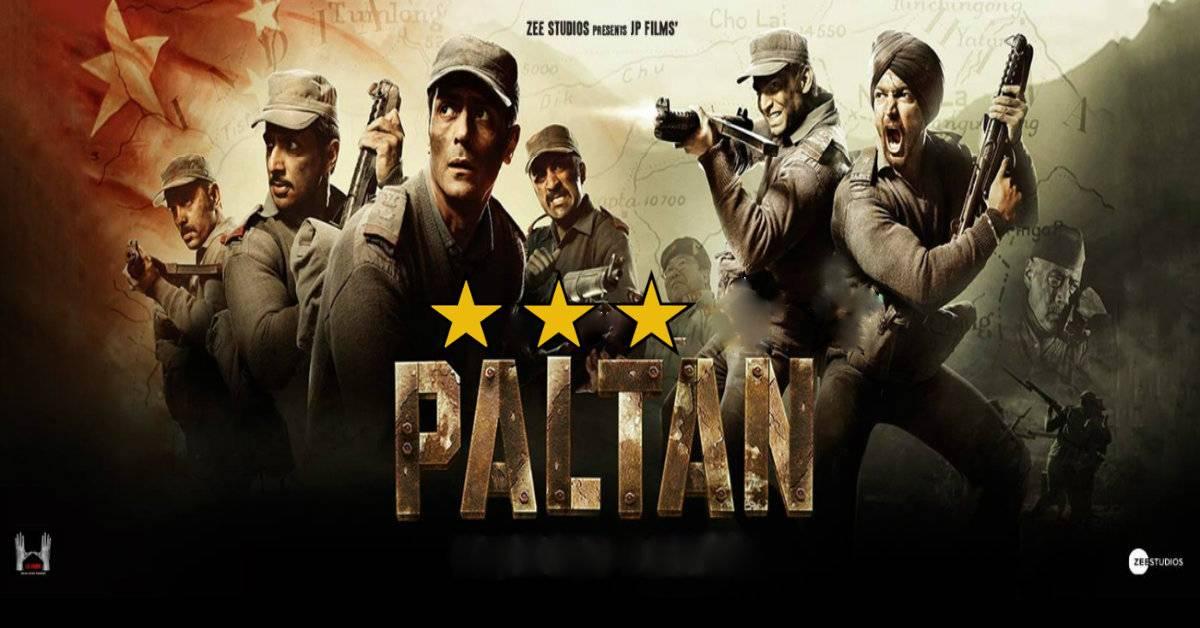 Paltan Movie Review Paltan Evokes An Exemplary Feel Of Patriotism