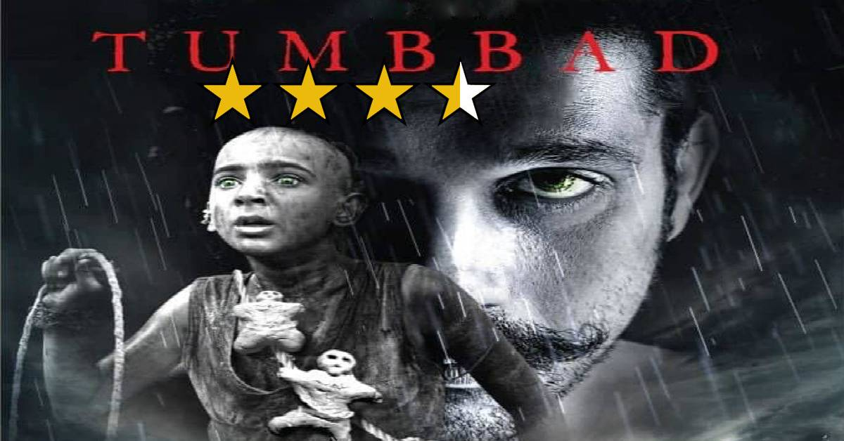 Tumbbad Movie Review : A Powerfully And Intensely Carved Out Film Which Will Haunt Your Conscience And Make You Surrender To The Terrifying Aftermath Of Greed!