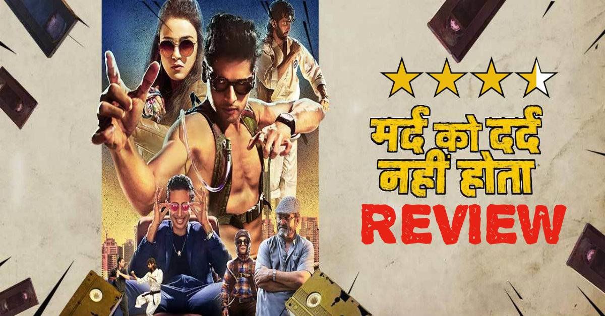 Mard Ko Dard Nahi Hota Review: A Cinematic Brilliance Which Will Keep You Hooked For A Fun Packed And An Entertaining Joyride!